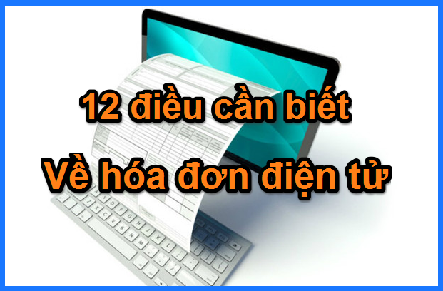 12-dieu-can-biet-ve-hoa-don-dien-tu
