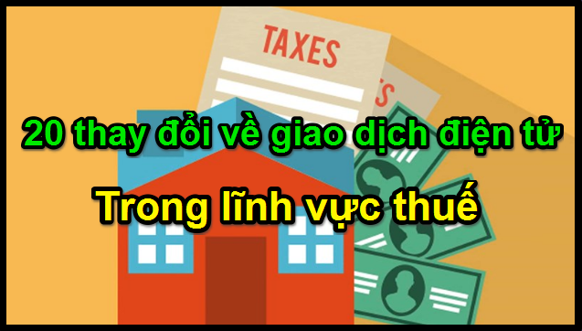 20-thay-doi-ve-giao-dich-dien-tu-trong-linh-vuc-thue