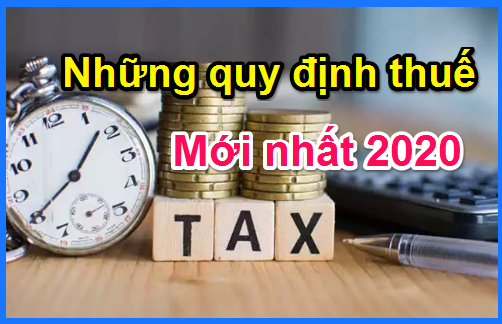 nhung-quy-dinh-thue-moi-nhat-2020