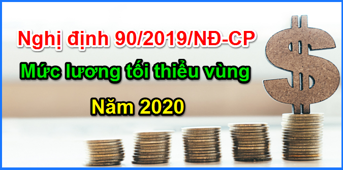 nghi-dinh-90-2019-ND-CP-muc-luong-toi-thieu-vung-2020